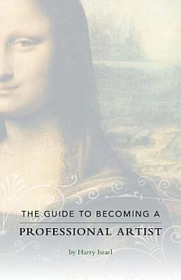 The Guide to Becoming a Professional Artist