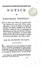 Notice de l'ouvrage intitulé: Buch des Kabus, oder, Lehren des persischen Koenigs Kjekawus fü seinen Sohn Ghilan schach ... traduit ... par m. H. Fr. de Diez