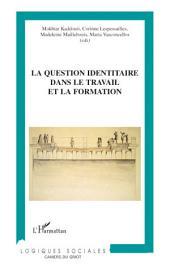 La question identitaire dans le travail et la formation: Contributions de la recherche, état des pratiques et étude bibliographique