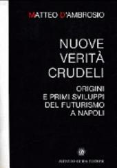 Nuove verità crudeli: origini e primi sviluppi del futurismo a Napoli