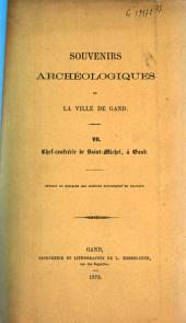 Souvenirs archéologiques de la ville de Gand: VII, Chef-confrérie de Saint-Michel, à Gand