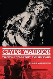 Clyde Warrior: Tradition, Community, and Red Power