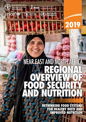 Regional Overview of Food Security and Nutrition in the Near East and North Africa 2019 PDF