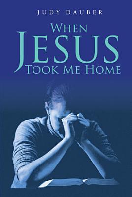 When Jesus Took Me Home