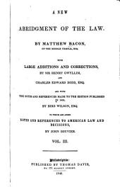 A New Abridgment of the Law with Large Additions and Corrections: Volume 3