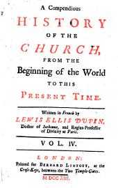 A Compedious History of the Church, from the beginning of the world to this present time