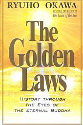 The Golden Laws: History Through the Eyes of the Eternal Buddha