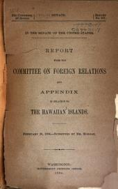 Report from the Committee on Foreign Relations and Appendix in Relation to the Hawaiian Islands
