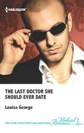 The Last Doctor She Should Ever Date