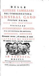 Delle lettere familiari del commendatore Annibal Caro: Volume 1