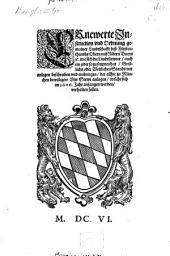 Ernewerte Instruction und Ordnung gemainer Landschafft deß Fürstenthumbs Obern und Nidern Bayrn etc. wie sich die Landtstewrer auch ein jeder so zu stewren hat, Geistlichs oder weltlichen Stands mit anlagen, beschreiben und einbringen der allhie zu München bewilligter Vier Stewr anlagen, welche sich im 1606. Jahr anfangen werden, verhalten sollen