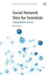 Social Network Sites for Scientists: A Quantitative Survey