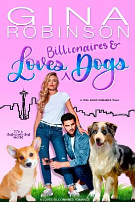 Loves Billionaires and Dogs