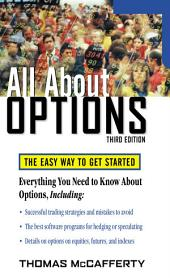 All About Options, 3E: The Easy Way to Get Started, Edition 3