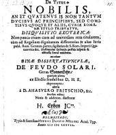 De Titulo Nobilis, An Et Quatenus Is Non Tantum Ducibus Ac Principibus, Sed Comitibus Quoque Et Aliis, Curiae Romanae Stylo Tribuatur