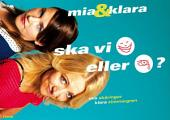 Mia & Klara: Ska vi skratta eller gråta?
