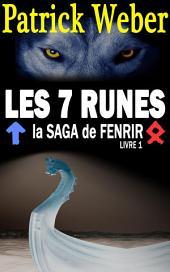 Les 7 Runes: La Saga de Fenrir, Livre 1