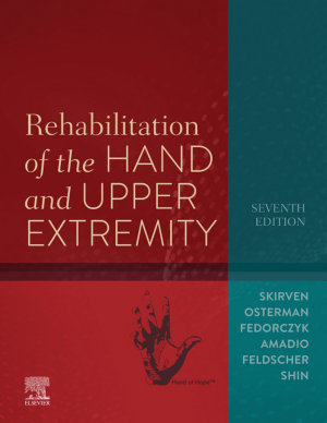 Rehabilitation of the Hand and Upper Extremity  E Book PDF
