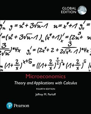 Microeconomics  Theory and Applications with Calculus  Global Edition PDF
