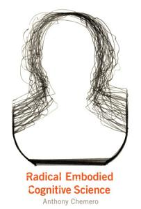 Radical Embodied Cognitive Science Book