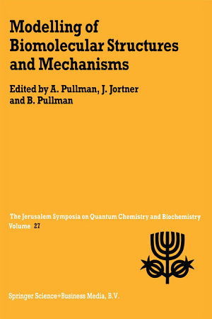 Modelling of Biomolecular Structures and Mechanisms