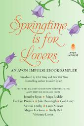 Springtime is for Lovers: An Avon Impulse eBook Sampler