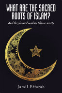 What Are the Sacred Roots of Islam?