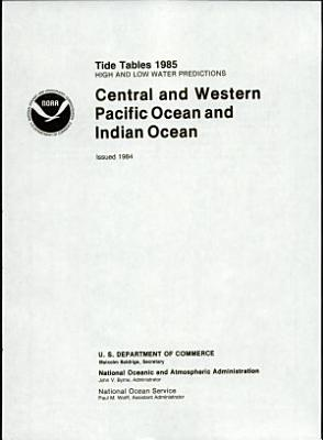 Tide Tables, High and Low Water Predictions ... Central and Western Pacific Ocean and Indian Ocean