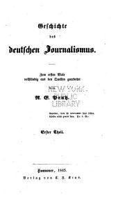 Geschichte des deutschen Journalismus: Band 1