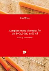Complementary Therapies for the Body  Mind and Soul PDF