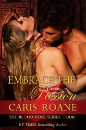 Embrace the Passion: The Blood Rose Series 4