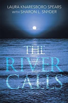 THE RIVER CALLS