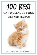 100 Best Cat Wellness Food, Diet & Recipes