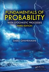 Fundamentals of Probability: with Stochastic Processes, Third Edition, Edition 3