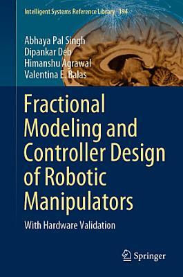 Fractional Modeling and Controller Design of Robotic Manipulators PDF
