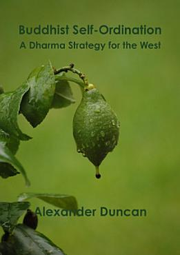 Buddhist Self Ordination  A Dharma Strategy for the West PDF
