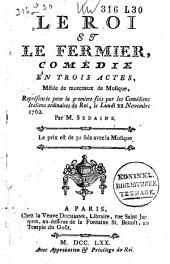 Le roi et le fermier: comédie en trois actes, mélée de morceaux de musique ...