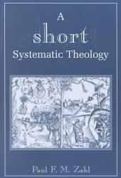 A Short Systematic Theology Book PDF