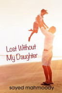 Lost Without My Daughter