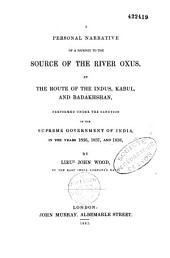 A personal narrative of a journay to the source of the river oxus, by the route of the indus: Kabul and Badakhshan
