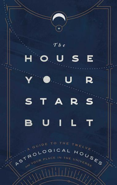 Download The House Your Stars Built Book