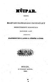 Müipar Kiadta a magyar gazdasagi egyesület ; Ismeretterjeszto Szakosztalyi Felügyeles alatt Szerkesztek