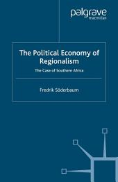 The Political Economy of Regionalism: The Case of Southern Africa