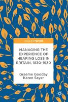 Managing the Experience of Hearing Loss in Britain  1830   1930 PDF