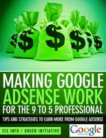 Making Google Adsense Work for the 9 to 5 Professional   Tips and Strategies to Earn More from Google Adsense PDF