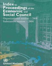 Index to Proceedings of the Economic and Social Council 2008: Organizational and Substantive Sessions