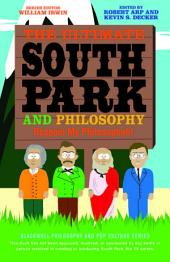 The Ultimate South Park and Philosophy: Respect My Philosophah!, Edition 2