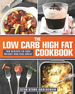 The Low Carb High Fat Cookbook Book