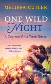 One Wild Night: A One and Only Texas Novel
