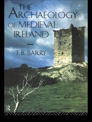The Archaeology of Medieval Ireland PDF